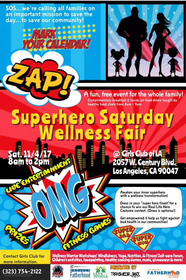 Parents and children alike came out to the Girls Club of L.A. to experience a day of Superhero fun & holistic wellness presented by Let's Be Whole.
